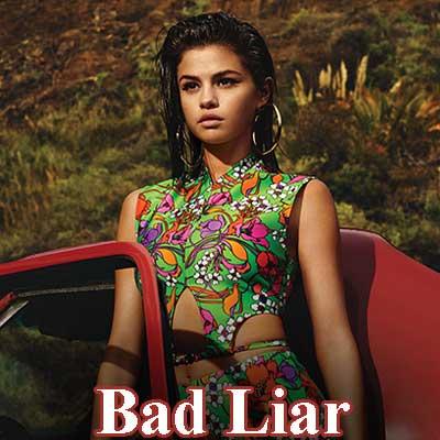 Bad Liar Song Lyrics by - Selena Gomez