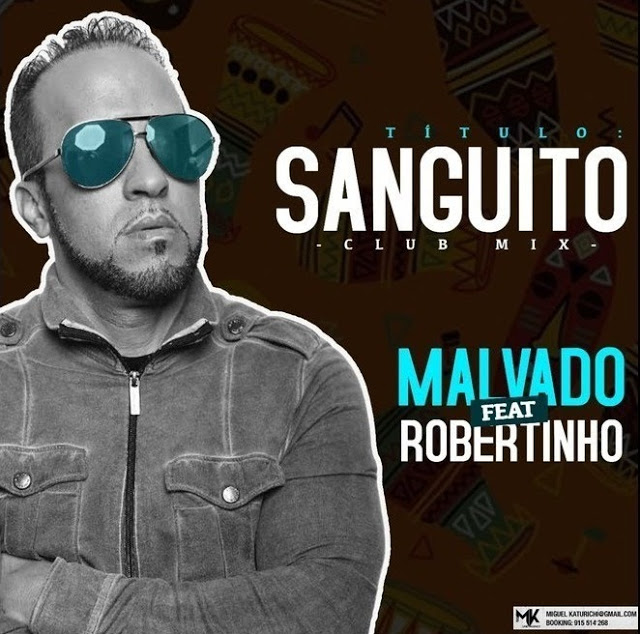 Dj Malvado Feat. Robertinho - Sanguito