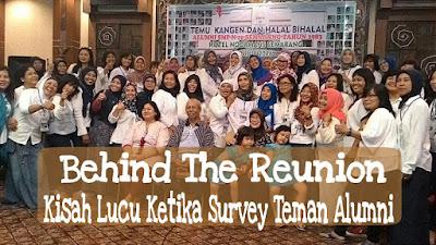 Behind the Reunion, Kisah Lucu Ketika Survey Teman Alumni