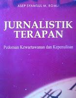 Jurnalistik Terapan - Pedoman Kewartawanan dan Kepenulisan