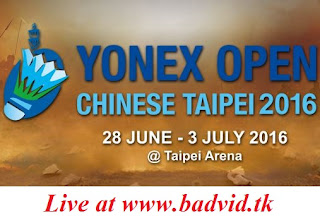 Yonex Chinese Taipei Open 2016 live streaming