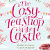 Review: The Cosy Teashop in the Castle by Caroline Roberts (The Cosy Teashop blog tour)
