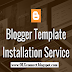 Blogger Theme Installation Service