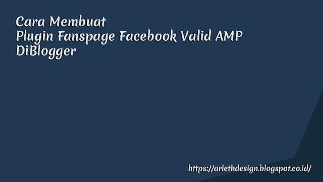 Cara Membuat Plugin Fanspage Facebook Valid AMP DiBlogger