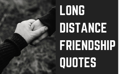 15 Most Popular Long Distance Friendship Quotes By Tm Maria