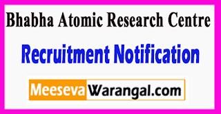 ARC Bhabha Atomic Research Centre Recruitment Notification 2017 Last Date 07-07-2017