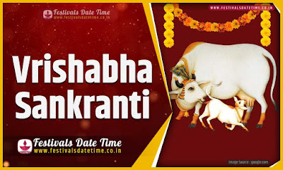 2022 Vrishabha Sankranti Date and Time, 2022 Vrishabha Sankranti Festival Schedule and Calendar