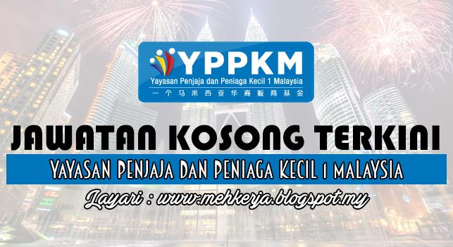 Jawatan Kosong Terkini 2016 di Yayasan Penjaja dan Peniaga Kecil 1 Malaysia