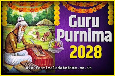 2028 Guru Purnima Pooja Date and Time, 2028 Guru Purnima Calendar