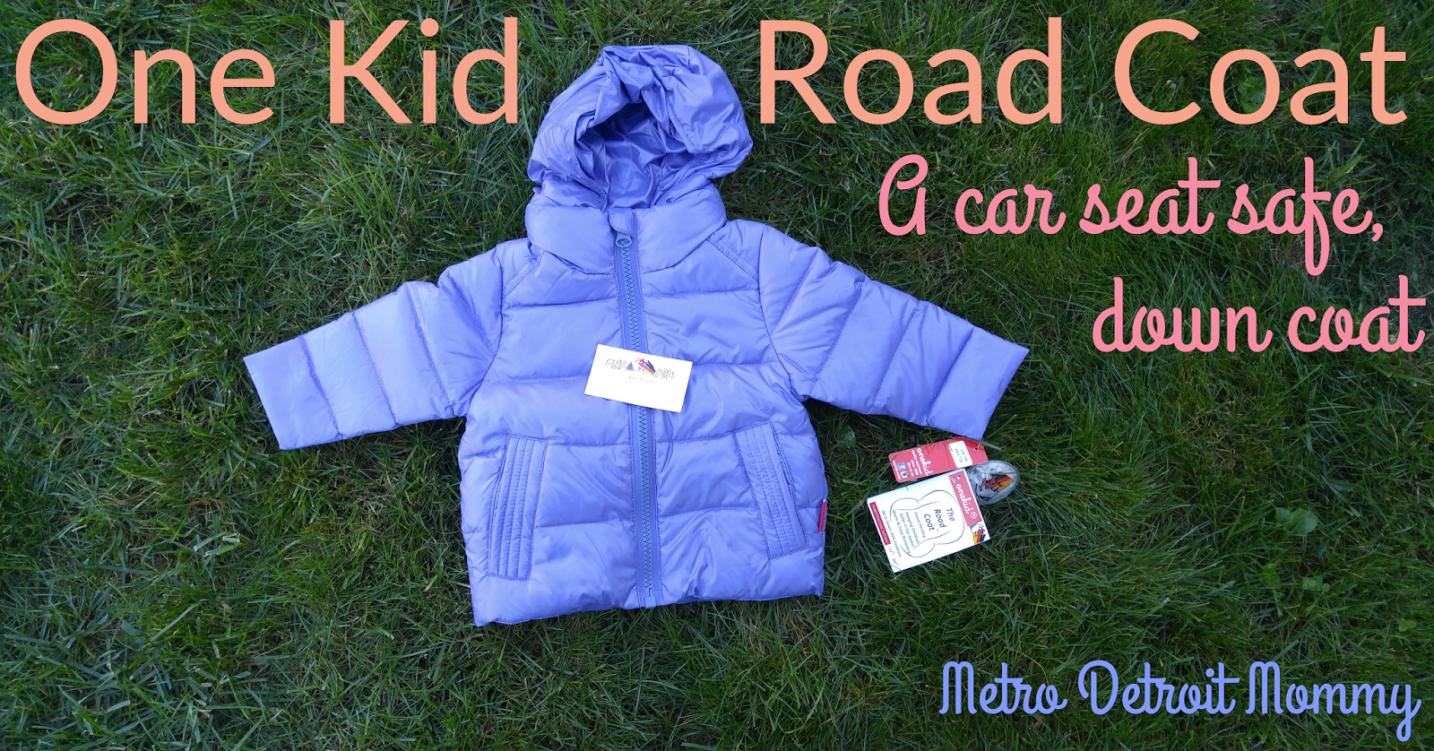 Metro detroit mommy road coat a car seat safe down coat it is getting cold out we are preparing for winter and cooler temperatures mean more clothing its time to bundle your kids in to get in the car and now 1betcityfo Gallery