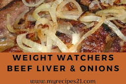 Weight Watchers Beef Liver & Onions!!!