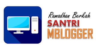 "Fasilitas Peserta ""Santri Mblogger"" Ramadhan Berkah"