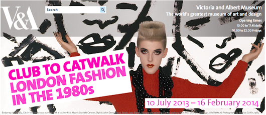 """CLUB TO CATWALK, LONDON FASHION IN THE 80s"""