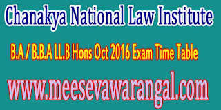 Chanakya National Law Institute B.A / B.B.A LL.B Hons Oct 2016 Exam Time Table