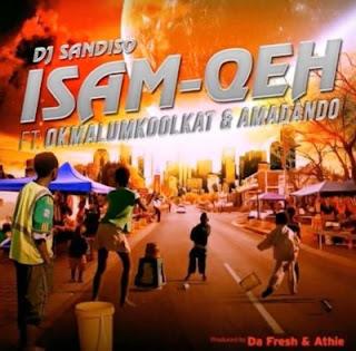DJ_Sandiso_-_Isam_Qeh_ft_Okmalumkoolkat_Amadando