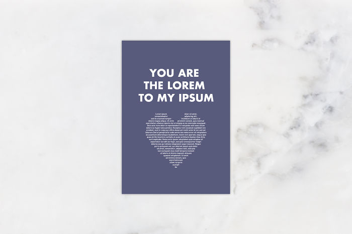 You are the lorem to my ipsum