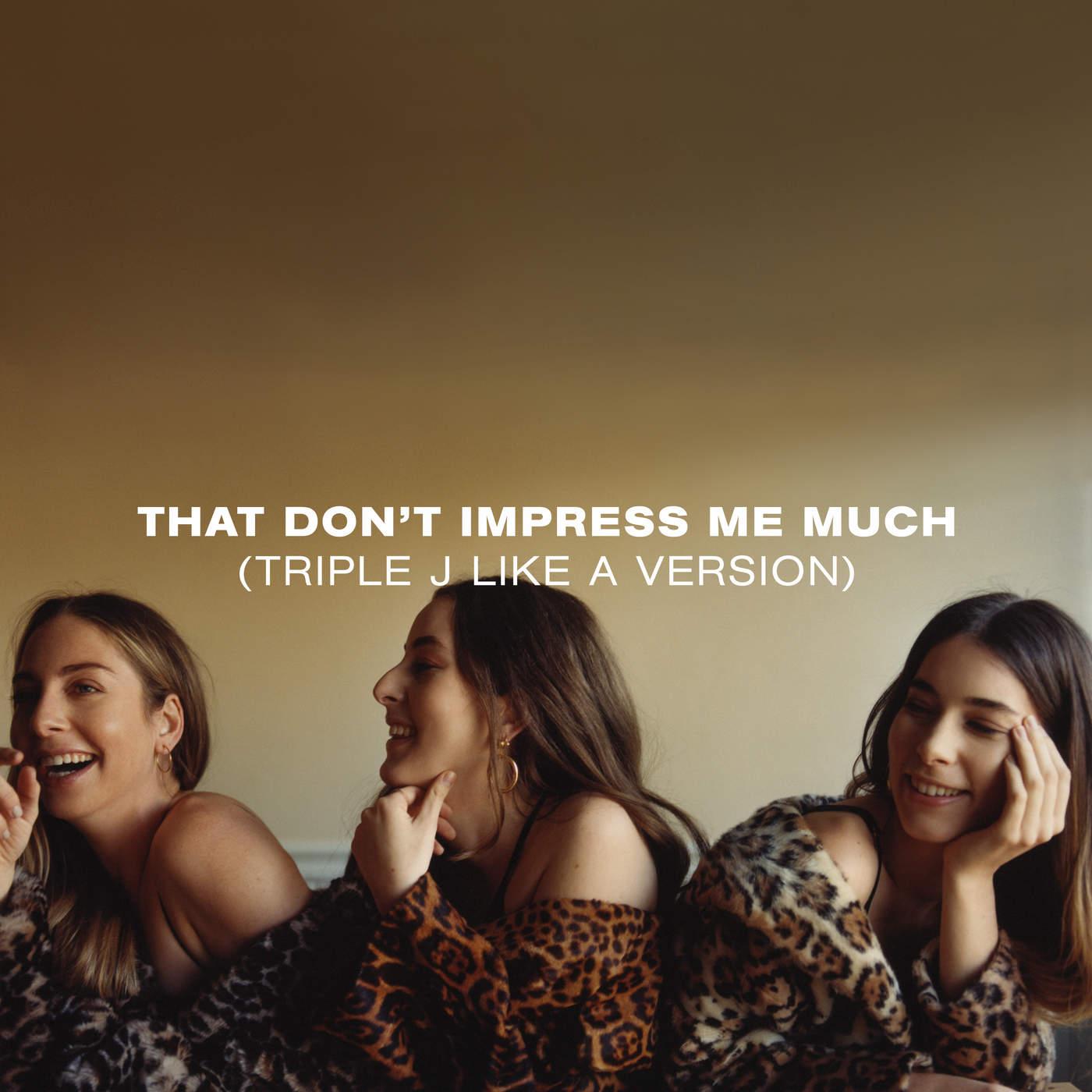 HAIM - That Don't Impress Me Much (triple j Like a Version) - Single