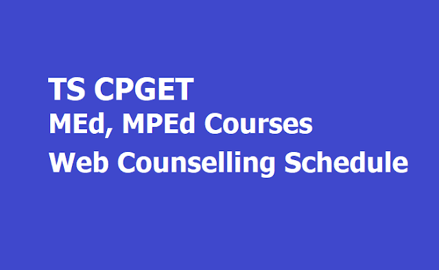 TS CPGET M.Ed, M.P.Ed Courses Web Counselling Schedule 2019 (Final Phase)
