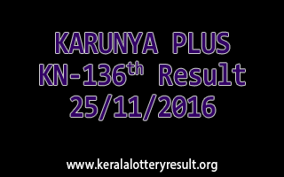KARUNYA PLUS KN 136 Lottery Results 25-11-2016