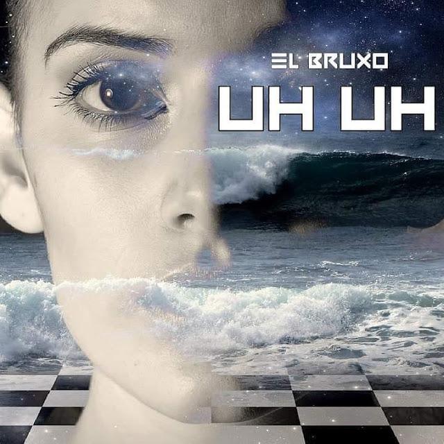 El Bruxo - UH UH