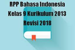 RPP Bahasa Indonesia Kelas 9 Kurikulum 2013 Revisi 2018