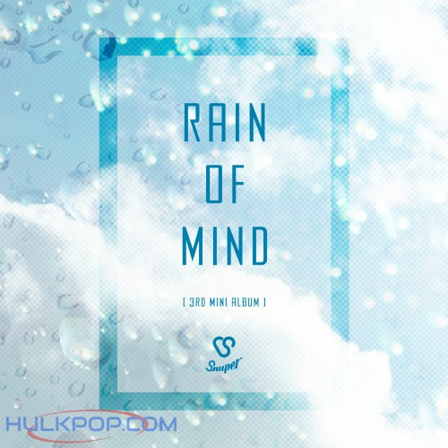 SNUPER – SNUPER 3rd Mini Album `Rain of Mind` (FLAC + ITUNES MATCH AAC M4A)