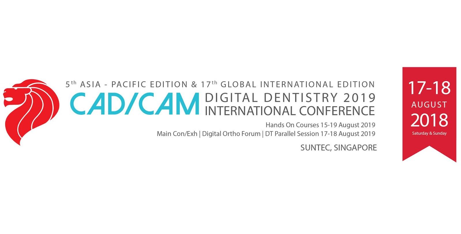 2019 Aug 17-18: CAD/CAM & Digital Dentistry Conference & Exhibition