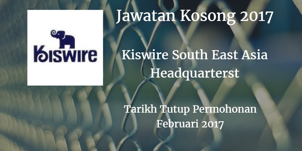 Jawatan Kosong  Kiswire South East Asia Headquarters Februari 2017