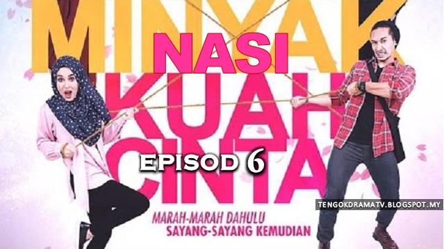 Drama Nasi Minyak Kuah Cinta – Episod 6 (HD)