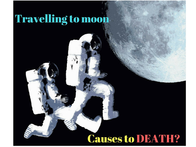 tRAVELLING-TO-MOON-CAUSES-DEATH