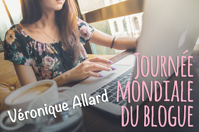 [Journée mondiale du blogue] Véronique