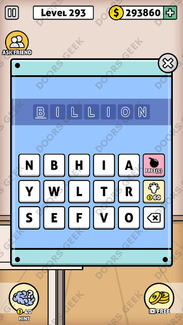 The answer for Escape Room: Mystery Word Level 293 is: BILLION