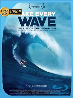 Take Every Wave: The Life of Laird Hamilton (2017)​ HD [1080p] Latino [GoogleDrive]