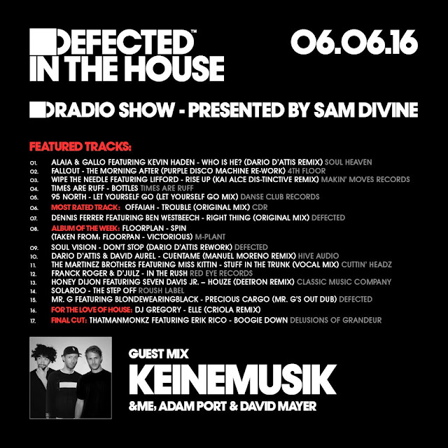 Defected in the house radio show 06 06 16 w guest keinemusik me