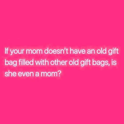 If you mom doesn't have an old gift bag... #midlife #women #quote #humor