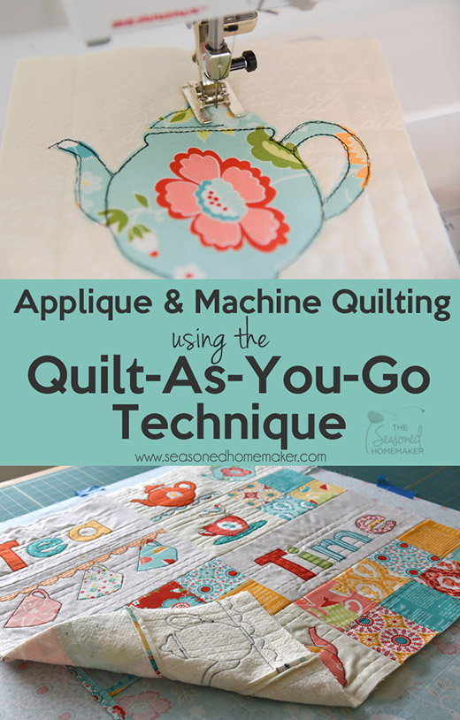 Applique & Machine Quilting using the  Quilt-As-You-Go Technique