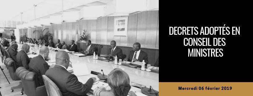 Projets de décrets adoptés en Conseil des Ministres du 06/02/2019