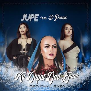 Jupe - Ku Dapat Dari Emak (feat. D'Perez) MP3