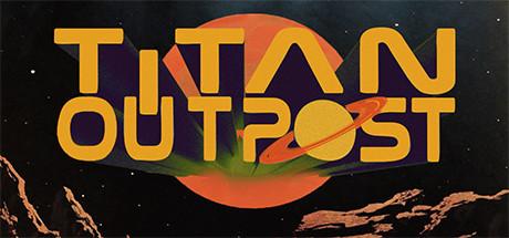 Titan Outpost v1.134 + Crack (PLAZA - TORRENT/GDrive)