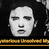Most Mysterious Unsolved Mysteries