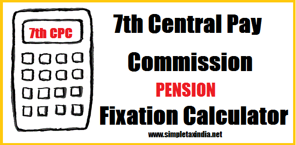 Download 7th CENTRAL PAY COMMISSION PENSION CALCULATOR EXCEL ...