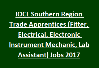 IOCL Southern Region Trade Apprentices (Fitter, Electrical, Electronic Instrument Mechanic, Lab Assistant) Jobs 2017