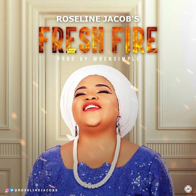 DOWNLOAD MP3: Fresh Fire - Roseline Jacob