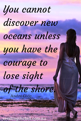 """You cannot discover new oceans unless you have the courage to lose sight of the shore."" —André Gide."