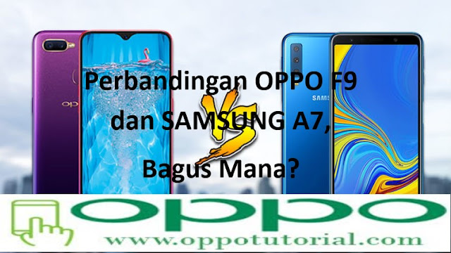 OPPO F9 dan SAMSUNG A7