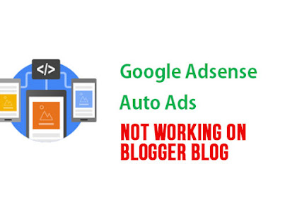 Google Adsense Auto Ads not working on Blogger blogs