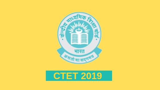 CTET 2019 Notification: Exam Date, Syllabus, Admit card