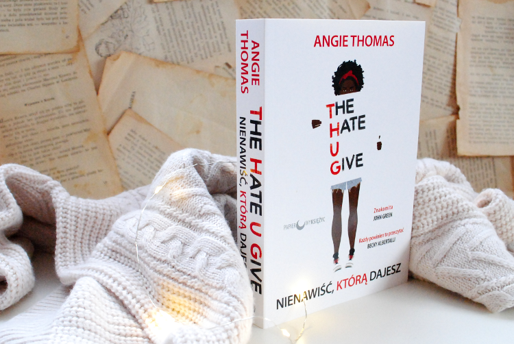 The Hate U Give – Angie Thomas [RECENZJA]