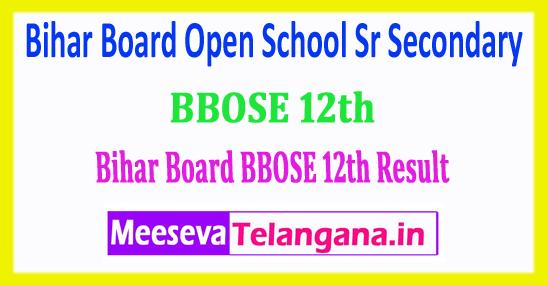 BBOSE 12th Results 2018 Bihar Board Open School Sr Secondary 2018 Results