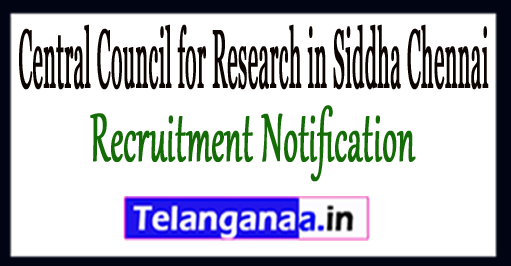 CCRS Central Council for Research in Siddha Chennai Recruitment Notification 2017